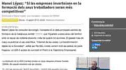 """Manel López: """"Si les empreses inverteixen en la formació dels seus treballadors seran més competitives"""""""